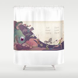 Just keep going Shower Curtain