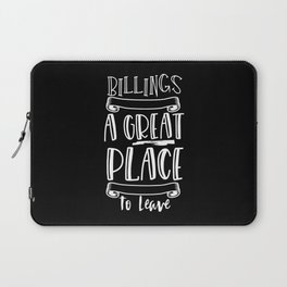 Billings Is A Great Place To Leave Laptop Sleeve
