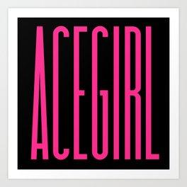 ACEGIRL Art Print