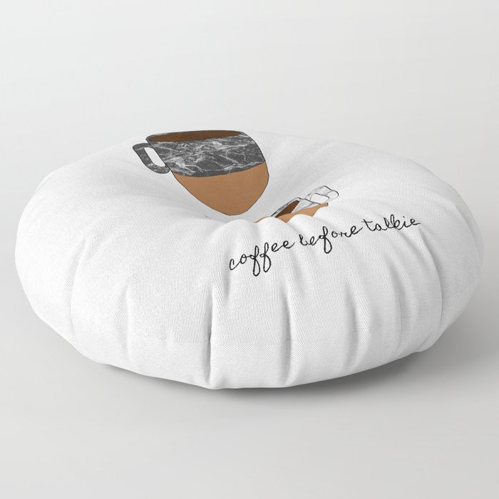 Coffee Before Talkie, Funny Quotes Floor Pillow