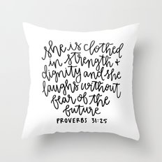 Proverbs 31:25 Throw Pillow