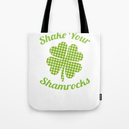 Shake Your Shamrocks St. Patty's Day Tote Bag