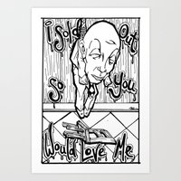 I sold out so you would love me Art Print