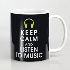 Keep Calm and Listen to Music Mug