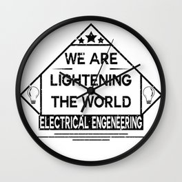 We are lightening the world, electrical engeneering Wall Clock