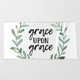 Grace Upon Grace Beach Towel