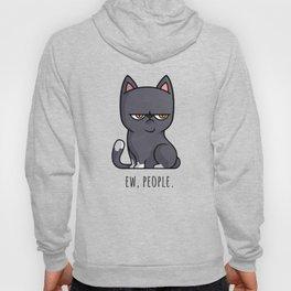 Cute Anti-social Grumpy Kitten, Ew People  Hoody