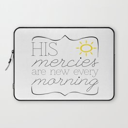 His Mercies are New Every Morning Laptop Sleeve
