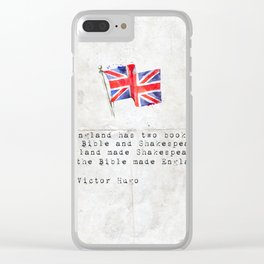 """Victor Hugo """"England has two books, the Bible and Shakespeare."""" Clear iPhone Case"""