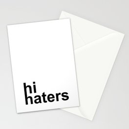 hi haters Stationery Cards