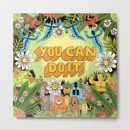 YOU CAN DO IT! Metal Print