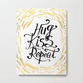 Hug Kiss Repeat Metal Print