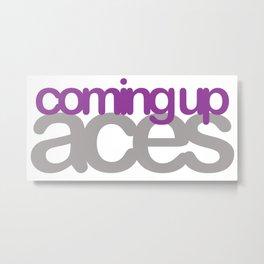coming up aces Metal Print