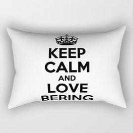 Keep calm and love BERING Rectangular Pillow