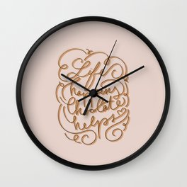 Life happens chocolate helps - inspirational quote - choco ribbon hand-lettering Wall Clock