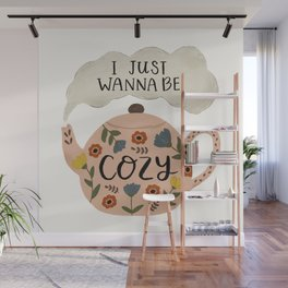 'I Just Wanna Be Cozy' Floral Teapot Wall Mural