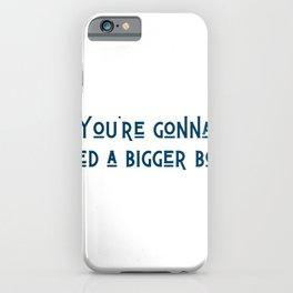 A Bigger Boat iPhone Case