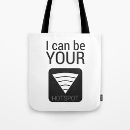 I can be your HOTSPOT Tote Bag