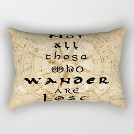 Not all those who wander are lost... Rectangular Pillow