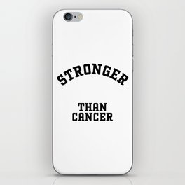 Stronger than Cancer iPhone Skin