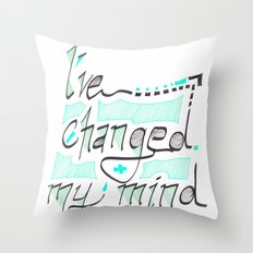 I've Changed My Mind Throw Pillow