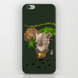 Only hunt with a zoom lens iPhone Skin