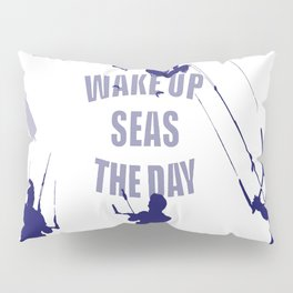 Wake Up Seas The Day Kiteboarder In Blue Shades Pillow Sham