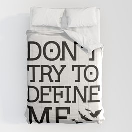 Don't Try to Define Me - Divergent Comforters