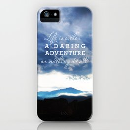Life is either a daring adventure or nothing at all. - Helen Keller Quote iPhone Case
