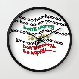 Don't Worry - Be Happy Wall Clock