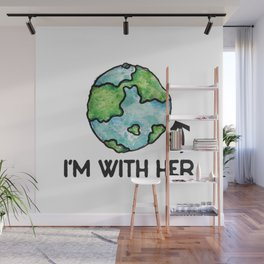 I'm With Her Earth Wall Mural
