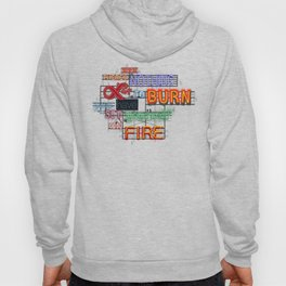 When there's nothing left to burn. Hoody