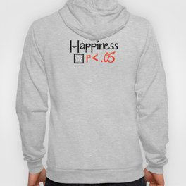 Happiness is Less than .05 WHITE Hoody