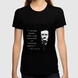 Edgar Allan Poe Insanity Quote Art T-shirt