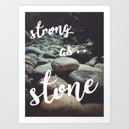 strong as stone Art Print