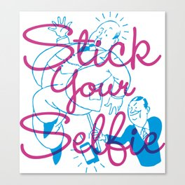 Stick your Selfie Canvas Print