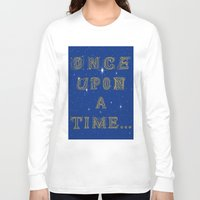 fairy tale Long Sleeve T-shirts featuring Fairy Tale Beginnings by Fimbis