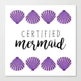 Certified Mermaid Canvas Print