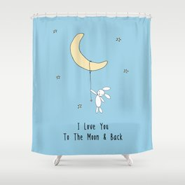 I Love You To The Moon And Back - Blue Shower Curtain