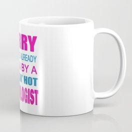 TAKEN BY A PSYCHOLOGIST Coffee Mug