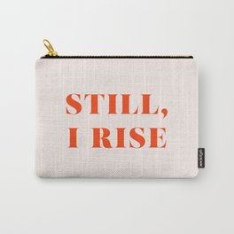Still, I Rise Carry-All Pouch