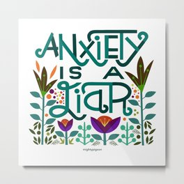 Anxiety is A Liar (teal) Metal Print