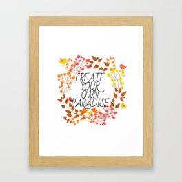 CREATE YOUR OWN PARADISE Framed Art Print