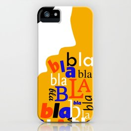 Bla bla bla iPhone Case