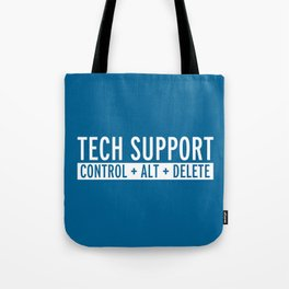 Tech Support Funny Quote Tote Bag