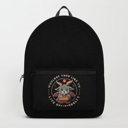 Wouldst Thou Like To Live Deliciously Backpack