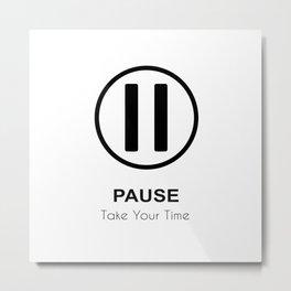Pause Metal Print