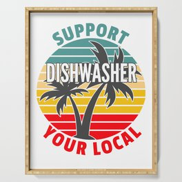 Dishwasher Gift, Support Your Local Dishwasher Serving Tray