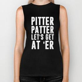 Pitter patter let's get at er Biker Tank