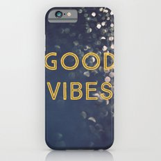 Good Vibes iPhone 6s Slim Case